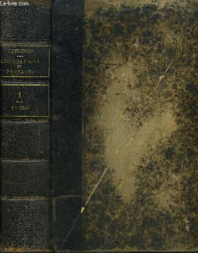 TRAITE PRATIQUE ET FORMULAIRE DES LIQUIDATIONS ET PARTAGE PREMIER VOLUME