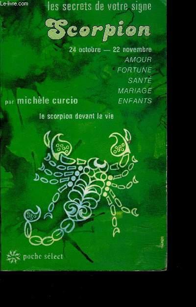 LES SECRET DE VOTRE SIGNE SCORPION 24 OCTOBRE - 22 NOVEMBRE - Amour - Fortune - Santé - Mariage - enfants.