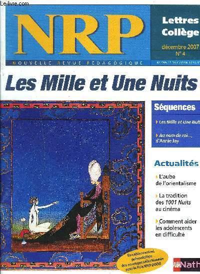 NRP : N°4 décembre 2007 / Les mille et une nuits - L'aube de l'orientalisme. - Commebnt aider les adolescents en difficulté. - ETC...