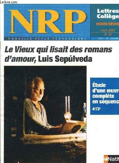 NRP : N°29 MARS 2007 /  Le vieux qui lisait des romans d'amour, Luis Sepùlveda. - etude d'une oeuvre complète en séquence. ETC ...