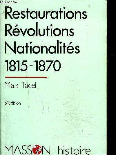 RESTAURATIONS, REVOLUTIONS NATIONALITES 1815 - 1870