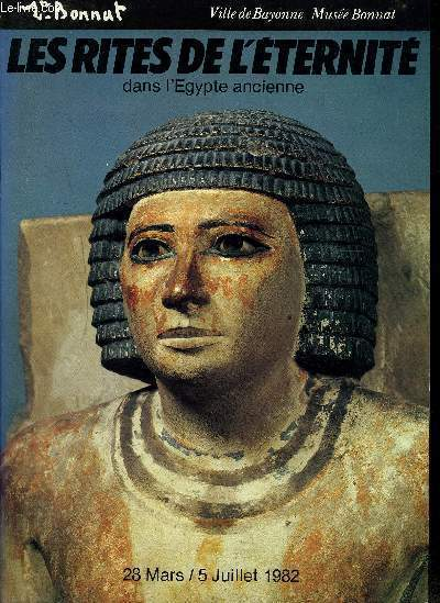 LES RITES DE L'ETERNITE DANS L'EGYPTE ANCIENNE