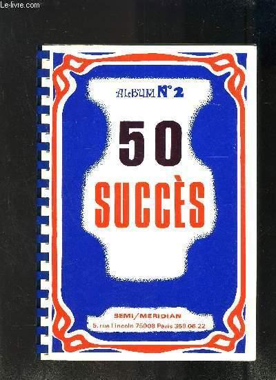 50 SUCCES - ALBUM N�2 (MANQUE 10 PAGES)