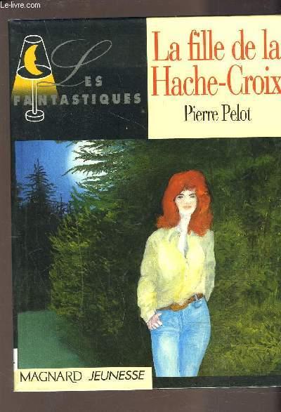 LA FILLE DE LA HACHE-CROIX
