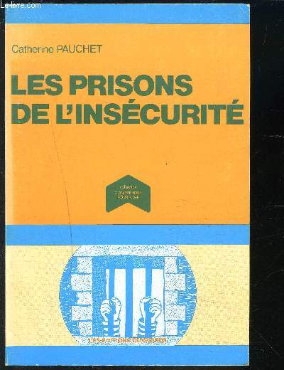 LES PRISONS DE L INSECURITE