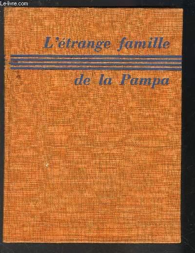 L ETRANGE FAMILLE DE LA PAMPA
