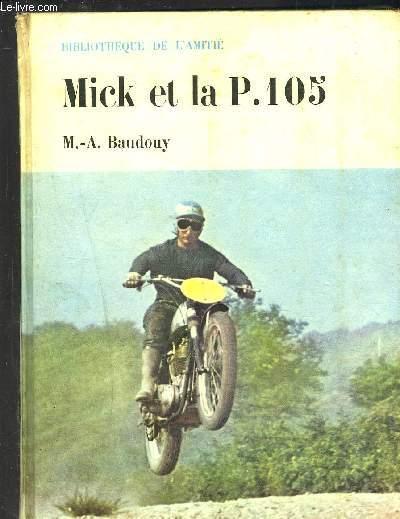 MICK ET LA P.105