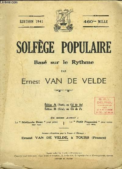 SOLFEGE POPULAIRE BASE SUR LE RYTHME- 460ème MILLE- EDITION A (VERT), EN CLE DE SOL- EDITION B (GRIS), EN CLE DE FA