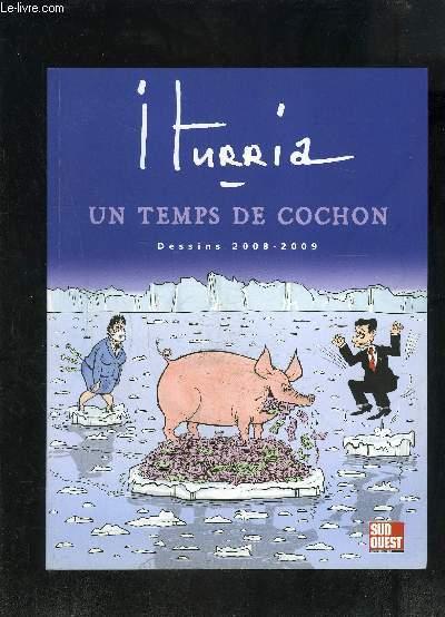UN TEMPS DE COCHON- DESSINS 2008-2009