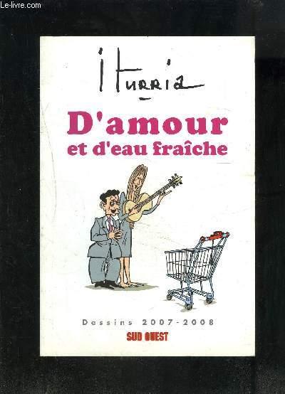 D AMOUR ET D EAU FRAICHE- DESSINS 2007-2008