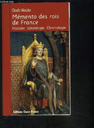 MEMENTO DES ROIS DE FRANCE - HISTOIRE- GENEALOGIE- CHRONOLOGIE