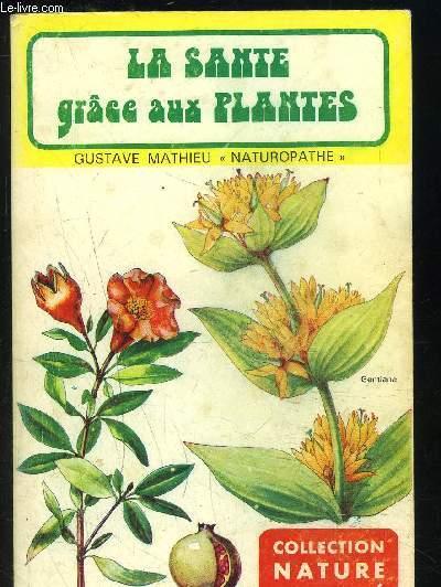 LA SANTE GRACE AUX PLANTES