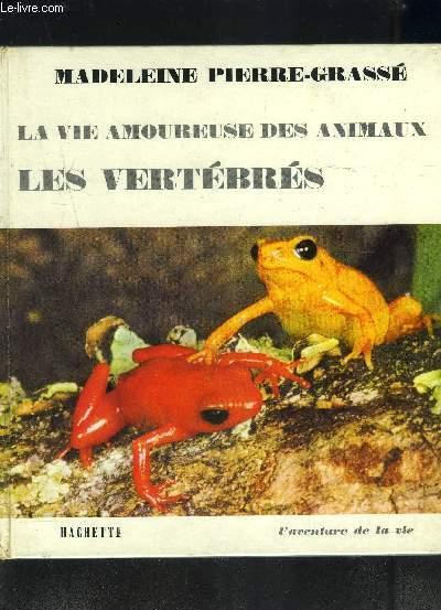 LA VIE AMOUREUSE DES ANIMAUX- LES VERTEBRES