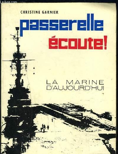 PASSERELLE ECOUTE!- LA MARINE AUJOURD HUI