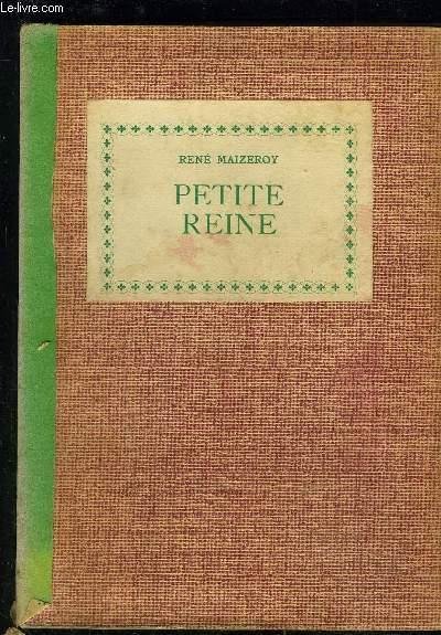 PETITE REINE