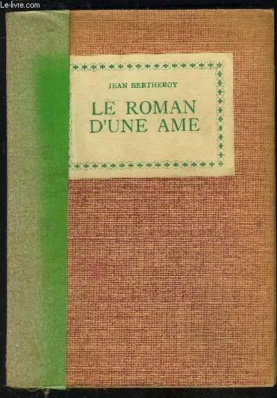 LE ROMAN D UNE AME