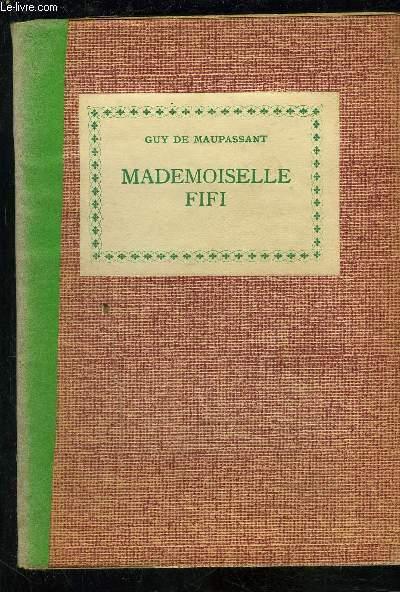MADEMOISELLE FIFI- MARROCA- LE MAL D ANDRE- LA REINE HORTENSE- MON ONCLE SOSTHENE- LE TROU- RENCONTRE MOIRON- LA MOUSTACHE- LE SAUT DU BERGER- LE PERE- SUR L EAU- UNE SOIREE- FINI