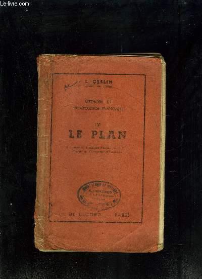 METHODE DE COMPOSITION FRANCAISE - IV - LE PLAN