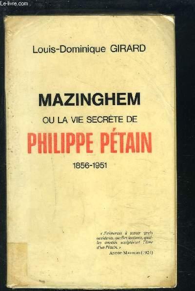 MAZINGHEM OU LA VIE SECRETE DE PHILIPPE PETAIN 1856-1951