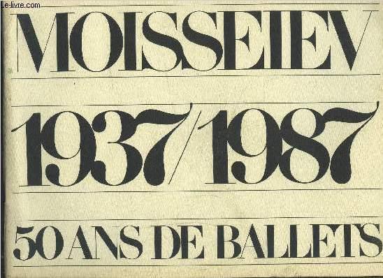 PROGRAMME-SOUVENIR MOISSEIEV- 1937/1987 - 50 ANS DE BALLETS