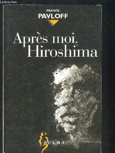 APRES MOI, HIROSHIMA