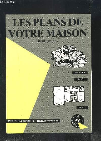 LES PLANS DE VOTRE MAISON