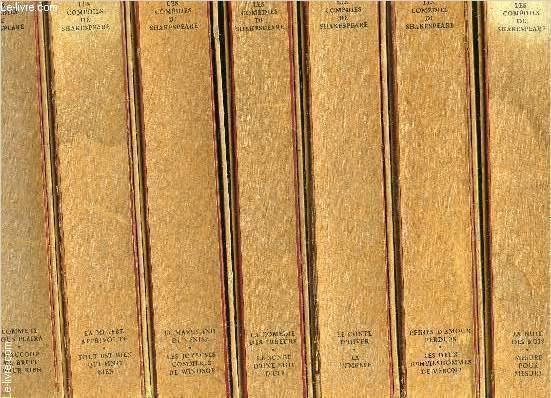 LES COMEDIES DE SHAKESPEARE- 16 oeuvres: 2 par volume- 7 VOLUMES: LA NUIT DES ROIS-MESURE POUR MESURE / PEINES D AMOUR PERDUES-LES DEUX GENTILSHOMMES DE VERONE / LE CONTE D HIVER-LA TEMPETE / LA COMEDIE DES ERREURS- LE SONGE D UNE NUIT D ETE / LE MARC...