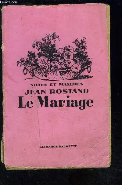 NOTES ET MAXIMES- LE MARIAGE