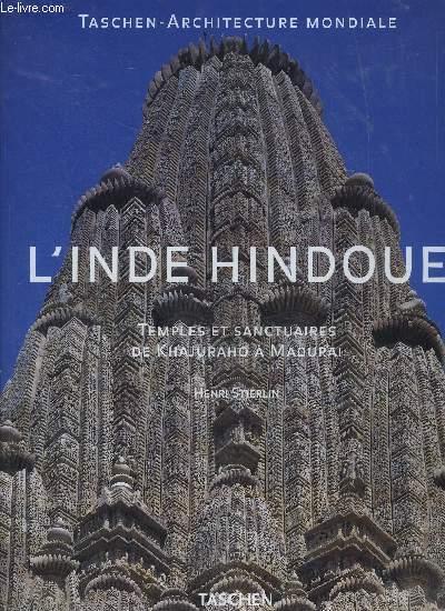L INDE HINDOUE- TEMPLES ET SANCTUAIRES DE KHAJURAHO A MADURAI