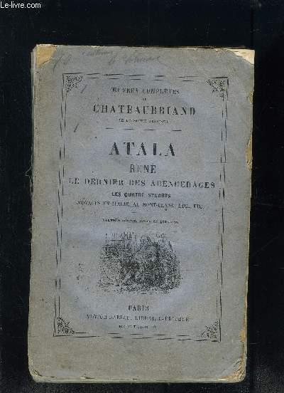 EUVRES COMPLETES DE CHATEAUBRIAND VIII- ATALA RENE- LE DERNIER DES ABENCERAGES- LES QUATRE STUARTS- VOYAGES EN ITALIE, AU MONT-BLANC, ETC, ETC...