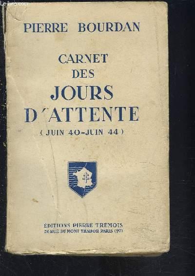 CARNET DES JOURS D ATTENTE- JUIN 40- JUIN 44