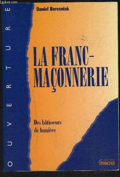 LA FRANC-MACONNERIE- DES BATISSEURS DE LUMIERE