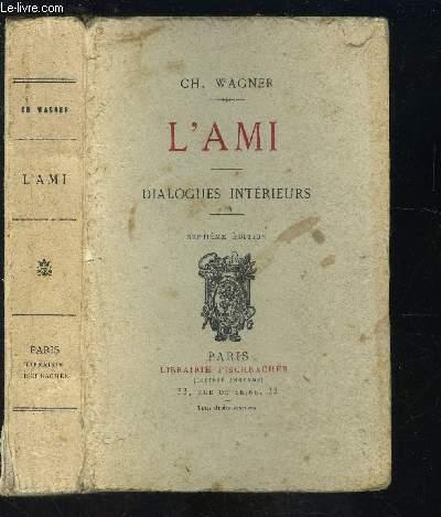 L AMI- DIALOGUES INTERIEURS