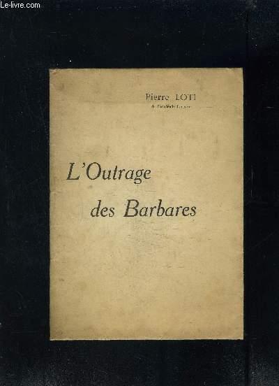 L OUTRAGE DES BARBARES