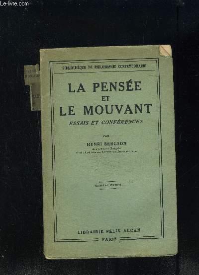 LA PENSEE ET LE MOUVANT ESSAIS ET CONFERENCES