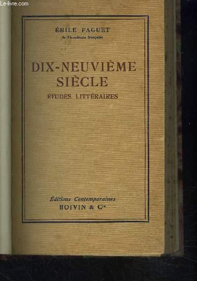 DIX-NEUVIEME SIECLE- ETUDES LITTERAIRES- Chateaubriand, Lamartine, Alfred de Vigny, V. Hugo, A. de Musset, Th. Gautier, P. Mérimée, Michelet, G. Sand, Balzac