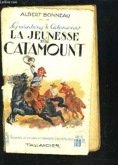 LA JEUNESSE DE CATAMOUNT- LES AVENTURES DE CATAMOUNT