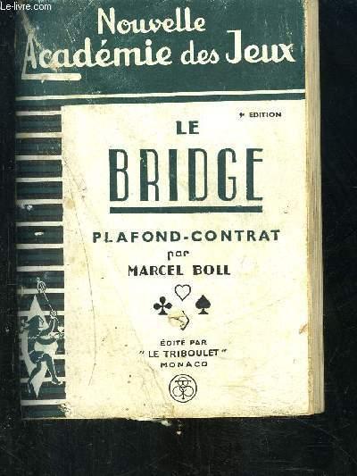 LE BRIDGE- PLAFOND-CONTRAT- NOUVELLE ACADEMIE DES JEUX