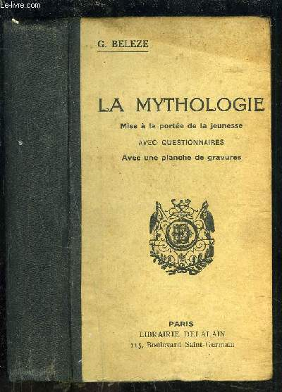 LA MYTHOLOGIE- MISE A LA PORTEE DE LA JEUNESSE AVEC QUESTIONNAIRES- NOUVEAUX COURS D ENSEIGNEMENT ELEMENTAIRE