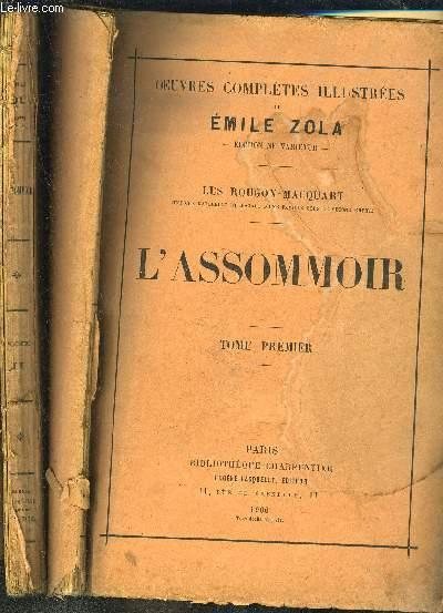 OEUVRES COMPLETES ILLUSTREES- L ASSOMMOIR- 2 TOMES EN 2 VOLUMES- LES ROUGON-MACQUART HISTOIRE NATURELLE ET SOCIALE D UNE FAMILLE SOUS LE SECOND EMPIRE- VENDU EN L ETAT