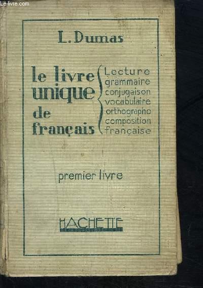 LE LIVRE UNIQUE DE FRANCAIS- PREMIER LIVRE