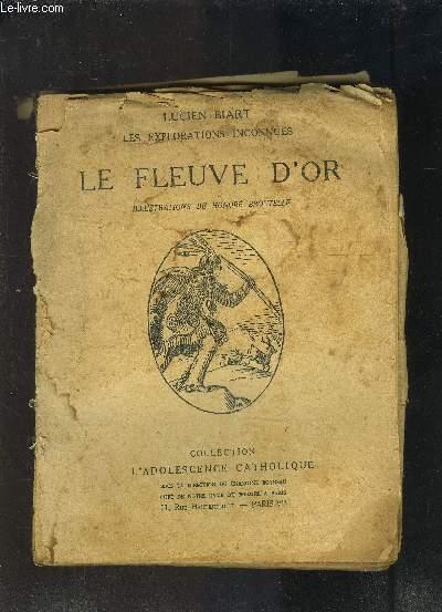LE FLEUVE D OR- LES EXPLORATIONS INCONNUES