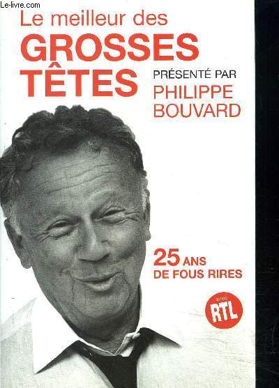 LE MEILLEUR DES GROSSES TETES- 25 ANS DE FOUS RIRES