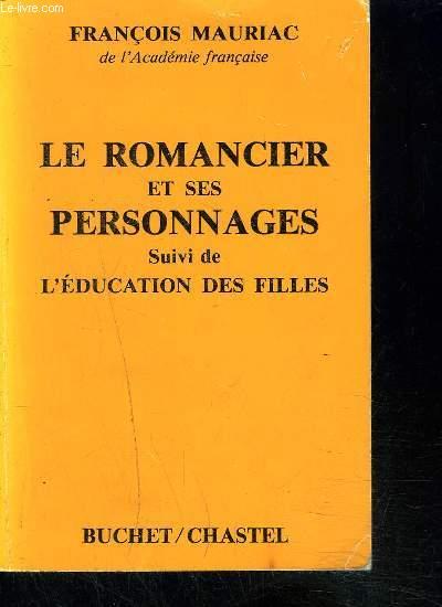 LE ROMANCIER ET SES PERSONNAGES- SUIVI DE L EDUCATION DES FILLES