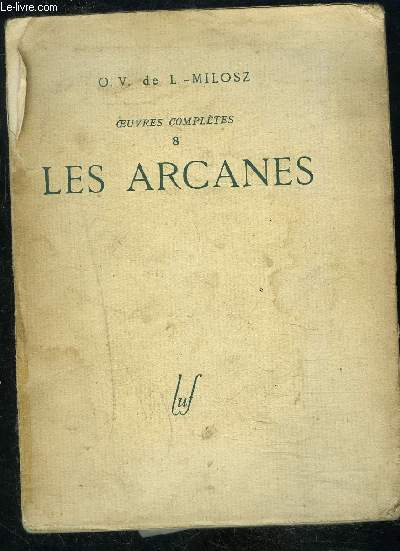LES ARCANES- OEUVRES COMPLETES 8