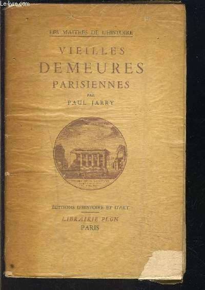 VIEILLES DEMEURES PARISIENNES- LES MAITRES DE L HISTOIRE