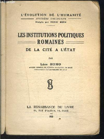 LES INSTITUTIONS POLITIQUES ROMAINES DE LA CITE A L ETAT- L EVOLUTION DE L HUMANITE SYNTHESE COLLECTIVE XVIII