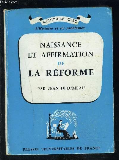 NAISSANCE ET AFFIRMATION DE LA REFORME