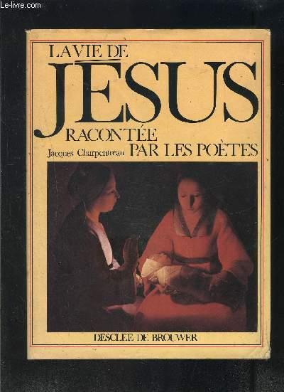 LA VIE DE JESUS RACONTEE PAR LES POETES