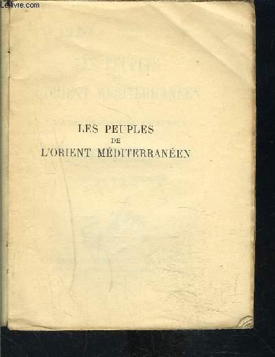 LES PEUPLES DE L ORIENT MEDITERRANEEN - I. LE PROCHE-ORIENT ASIATIQUE